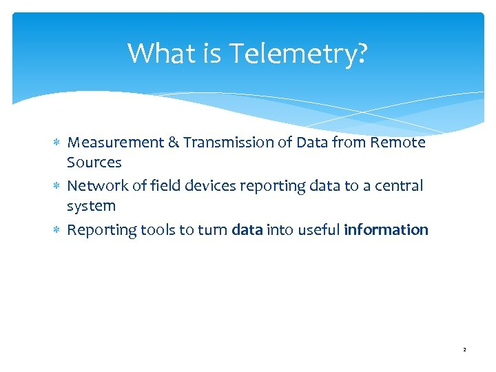 What is Telemetry? Measurement & Transmission of Data from Remote Sources Network of field