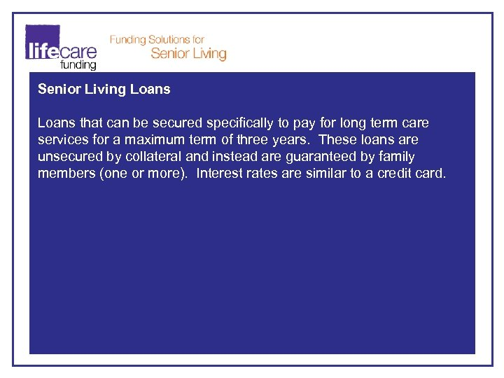 Senior Living Loans that can be secured specifically to pay for long term care