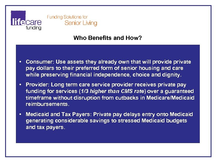 Who Benefits and How? • Consumer: Use assets they already own that will provide