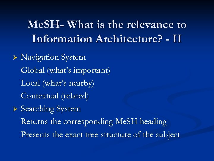 Me. SH- What is the relevance to Information Architecture? - II Ø Ø Navigation