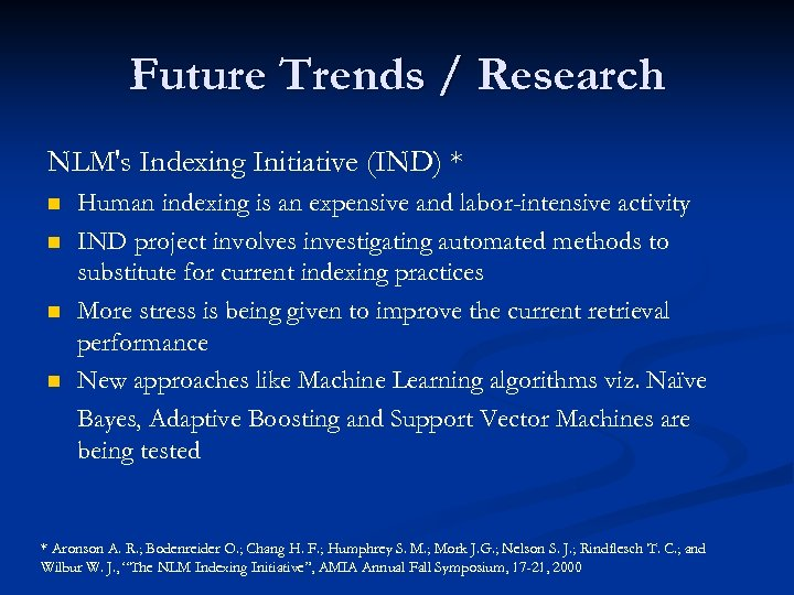 Future Trends / Research NLM's Indexing Initiative (IND) * n n Human indexing is