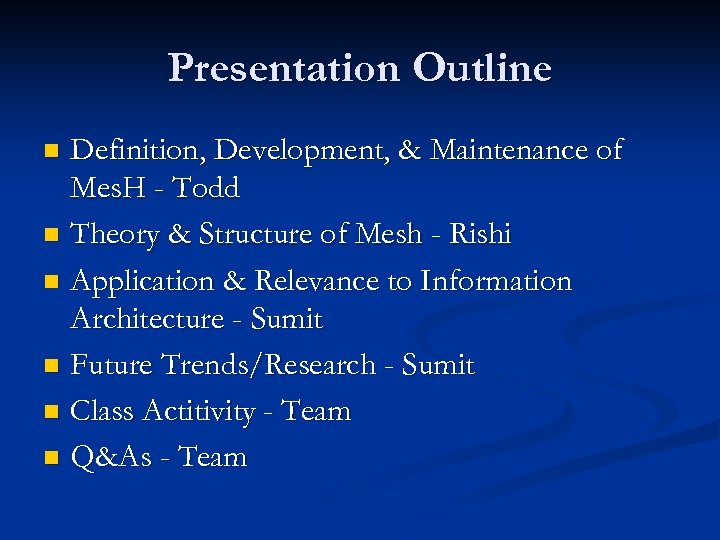 Presentation Outline Definition, Development, & Maintenance of Mes. H - Todd n Theory &