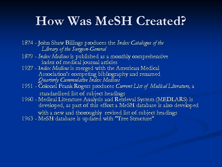 How Was Me. SH Created? 1874 - John Shaw Billings produces the Index Catalogue