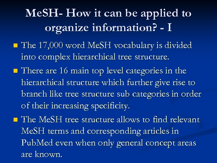 Me. SH- How it can be applied to organize information? - I The 17,