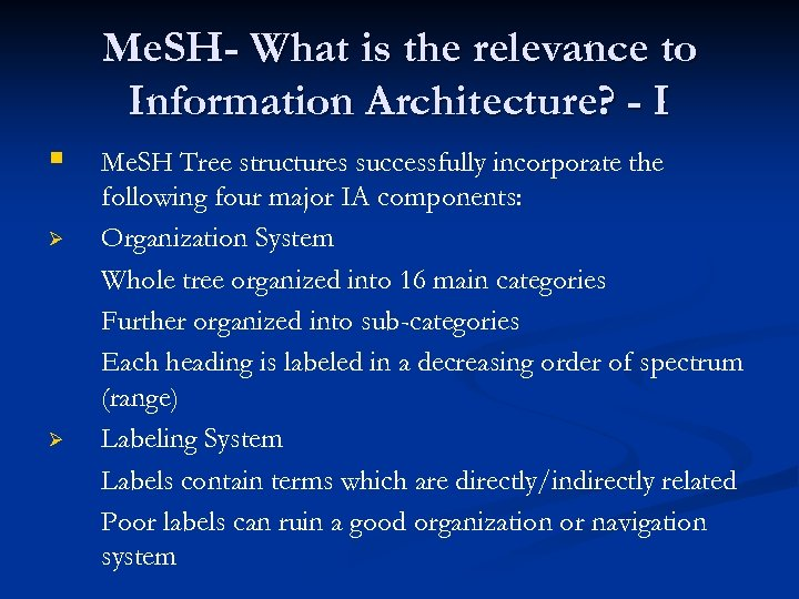 Me. SH- What is the relevance to Information Architecture? - I § Ø Ø