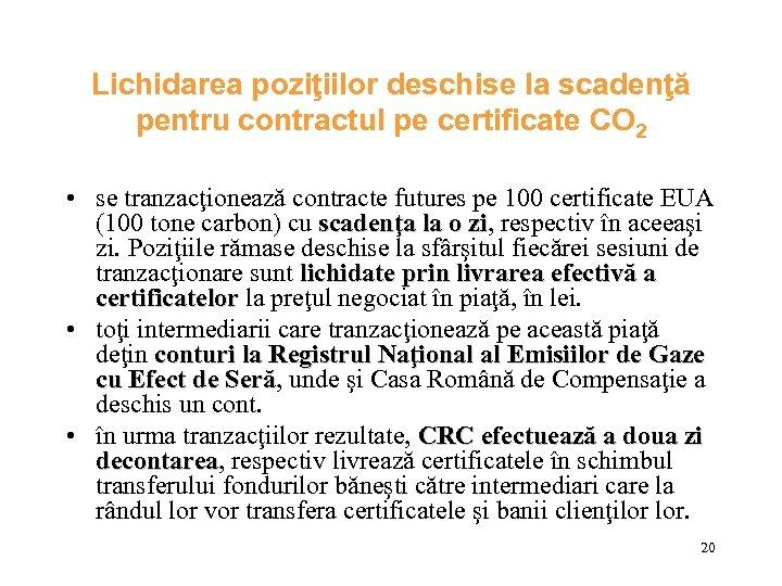 Lichidarea poziţiilor deschise la scadenţă pentru contractul pe certificate CO 2 • se tranzacţionează
