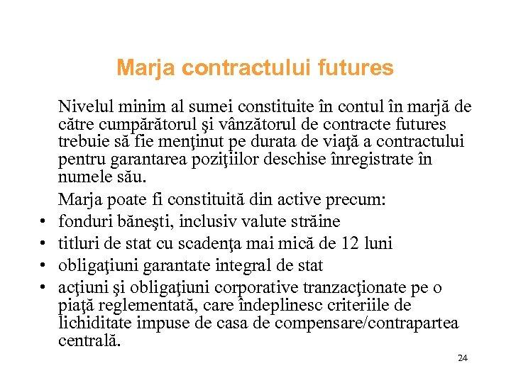 Marja contractului futures • • Nivelul minim al sumei constituite în contul în marjă