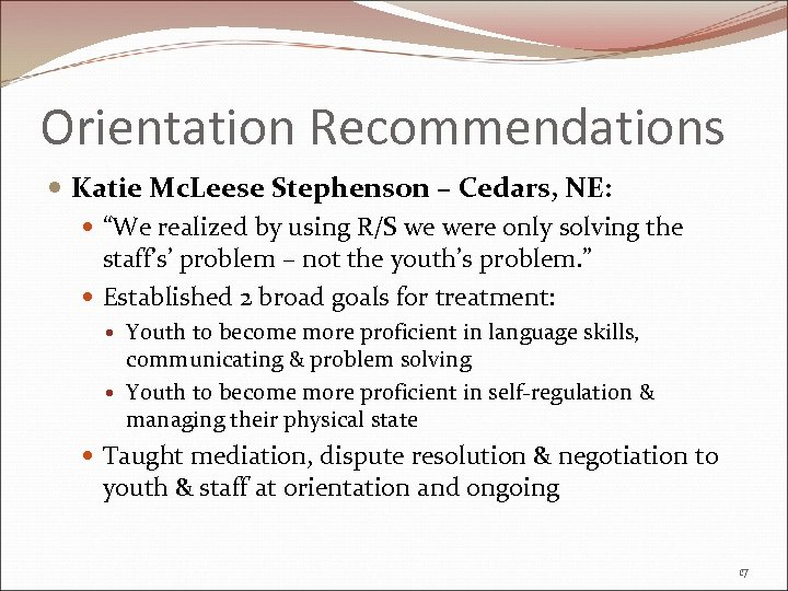 """Orientation Recommendations Katie Mc. Leese Stephenson – Cedars, NE: """"We realized by using R/S"""