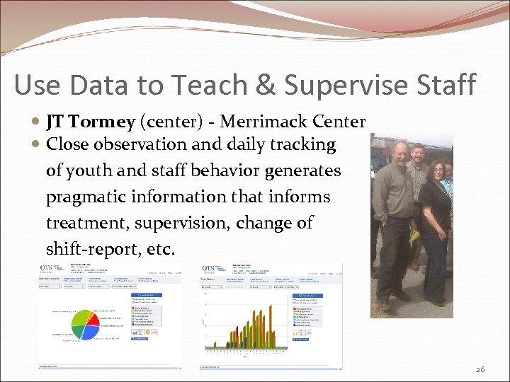 Use Data to Teach & Supervise Staff JT Tormey (center) - Merrimack Center Close