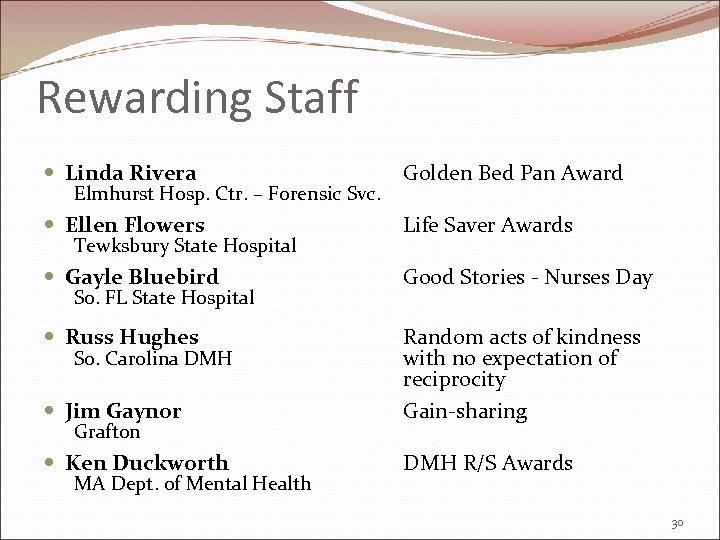Rewarding Staff Linda Rivera Golden Bed Pan Award Ellen Flowers Life Saver Awards Gayle
