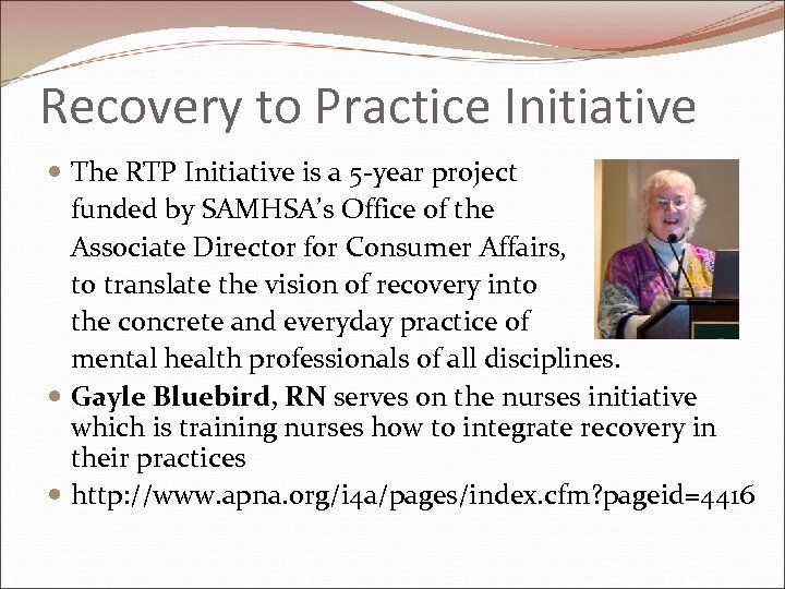 Recovery to Practice Initiative The RTP Initiative is a 5 -year project funded by