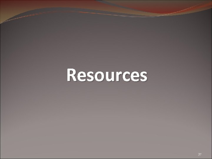 Resources 37