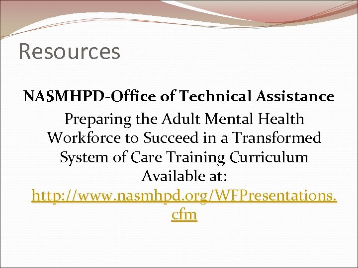 Resources NASMHPD-Office of Technical Assistance Preparing the Adult Mental Health Workforce to Succeed in