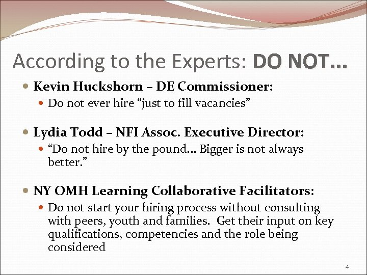 According to the Experts: DO NOT. . . Kevin Huckshorn – DE Commissioner: Do