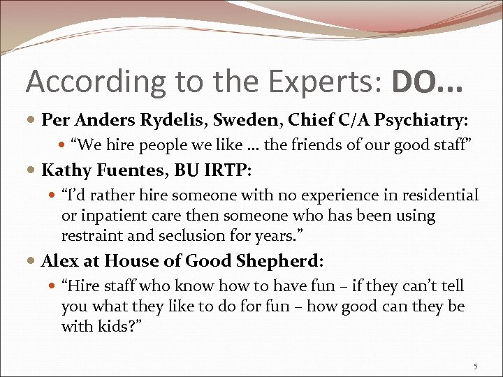 According to the Experts: DO. . . Per Anders Rydelis, Sweden, Chief C/A Psychiatry: