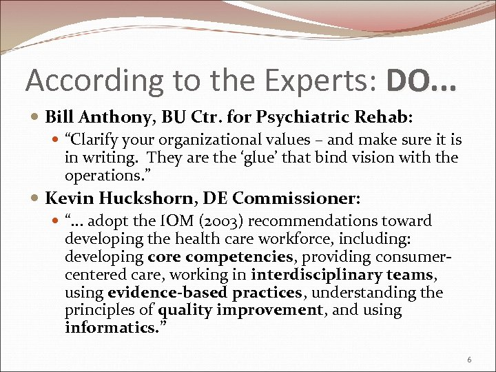 According to the Experts: DO. . . Bill Anthony, BU Ctr. for Psychiatric Rehab: