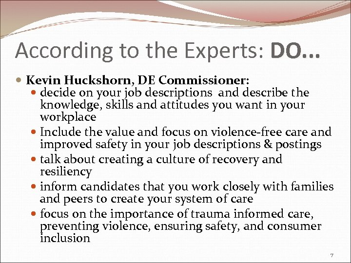 According to the Experts: DO. . . Kevin Huckshorn, DE Commissioner: decide on your