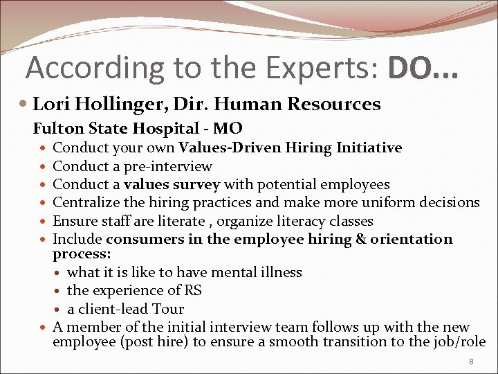 According to the Experts: DO. . . Lori Hollinger, Dir. Human Resources Fulton State