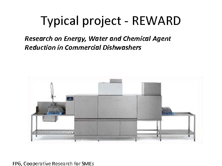 Typical project - REWARD Research on Energy, Water and Chemical Agent Reduction in Commercial