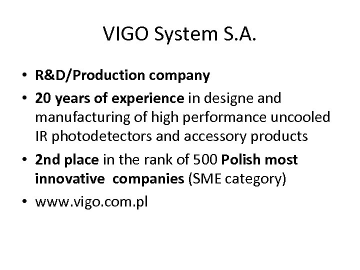 VIGO System S. A. • R&D/Production company • 20 years of experience in designe
