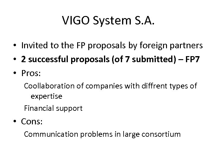 VIGO System S. A. • Invited to the FP proposals by foreign partners •