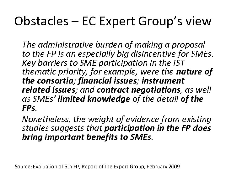 Obstacles – EC Expert Group's view The administrative burden of making a proposal to