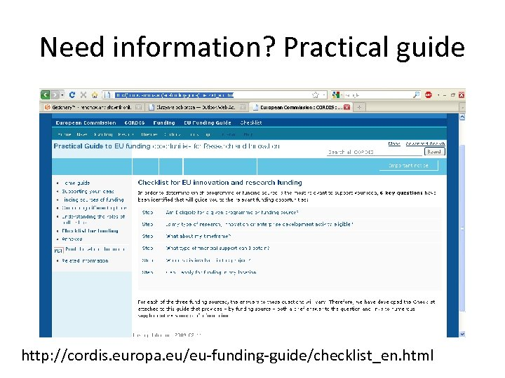Need information? Practical guide http: //cordis. europa. eu/eu-funding-guide/checklist_en. html