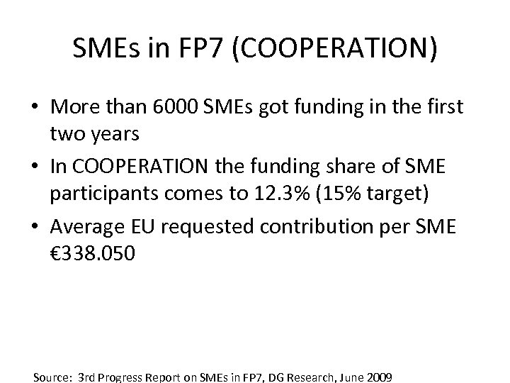 SMEs in FP 7 (COOPERATION) • More than 6000 SMEs got funding in the