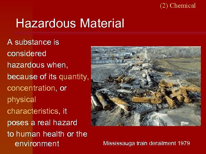 (2) Chemical Hazardous Material A substance is considered hazardous when, because of its quantity,