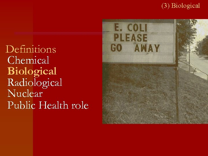 (3) Biological Definitions Chemical Biological Radiological Nuclear Public Health role