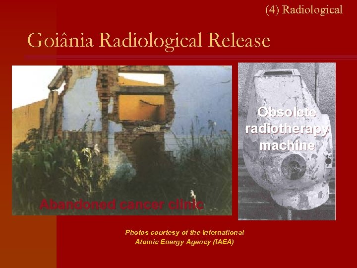 (4) Radiological Goiânia Radiological Release Obsolete radiotherapy machine Abandoned cancer clinic Photos courtesy of