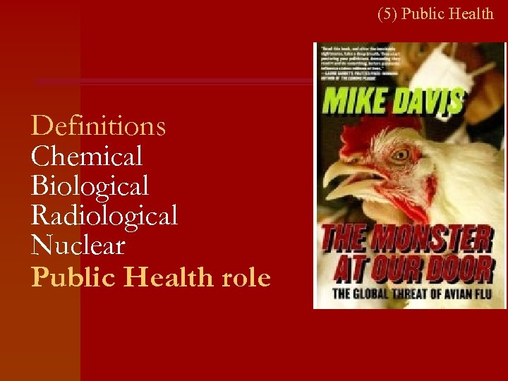 (5) Public Health Definitions Chemical Biological Radiological Nuclear Public Health role