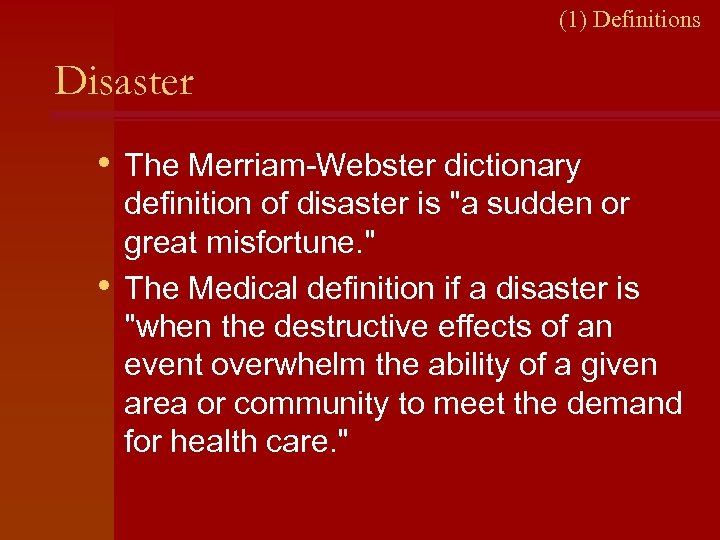 (1) Definitions Disaster • The Merriam-Webster dictionary • definition of disaster is