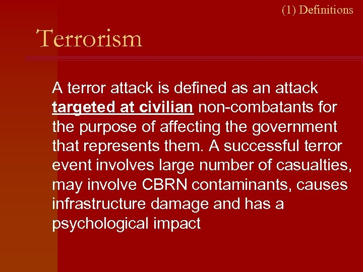 (1) Definitions Terrorism A terror attack is defined as an attack targeted at civilian