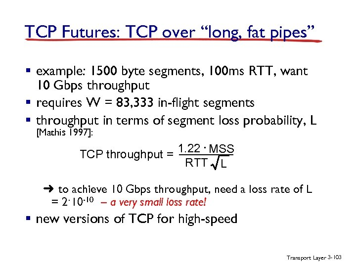 "TCP Futures: TCP over ""long, fat pipes"" § example: 1500 byte segments, 100 ms"