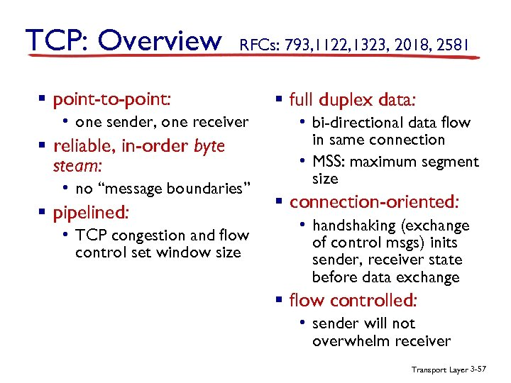 TCP: Overview RFCs: 793, 1122, 1323, 2018, 2581 § point-to-point: • one sender, one