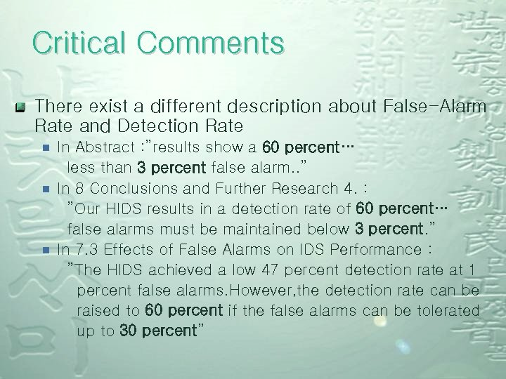 Critical Comments There exist a different description about False-Alarm Rate and Detection Rate ¾