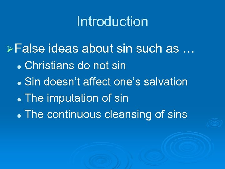 Introduction Ø False ideas about sin such as … Christians do not sin l