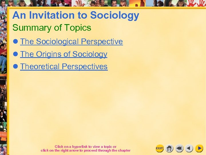 An Invitation to Sociology Summary of Topics The Sociological Perspective The Origins of Sociology