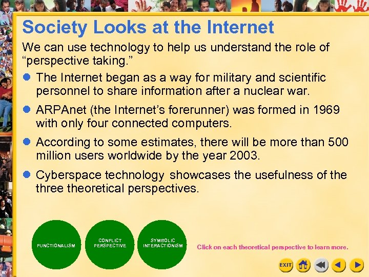 Society Looks at the Internet We can use technology to help us understand the