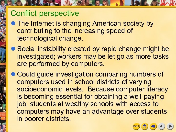 Conflict perspective The Internet is changing American society by contributing to the increasing speed