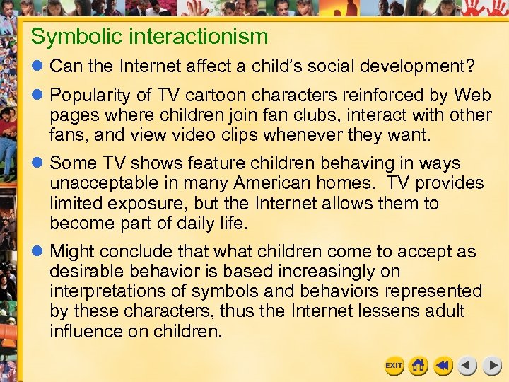 Symbolic interactionism Can the Internet affect a child's social development? Popularity of TV cartoon