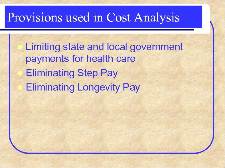 Provisions used in Cost Analysis l Limiting state and local government payments for health