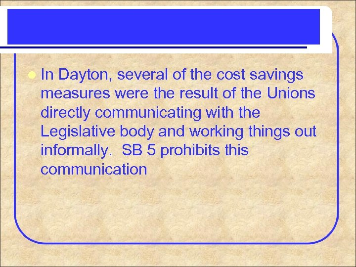 l In Dayton, several of the cost savings measures were the result of the