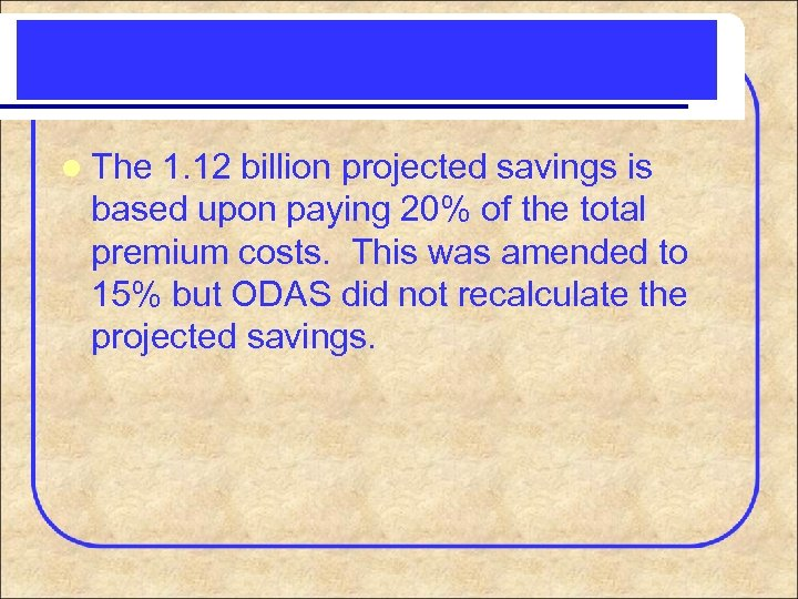 l The 1. 12 billion projected savings is based upon paying 20% of the