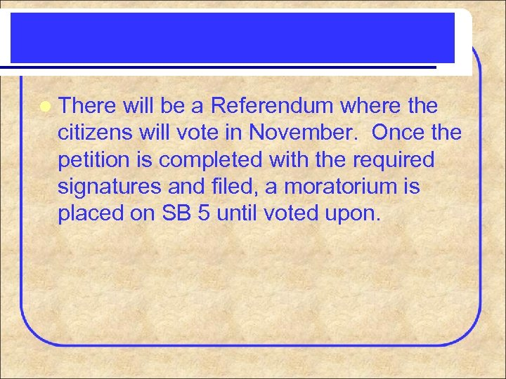 l There will be a Referendum where the citizens will vote in November. Once