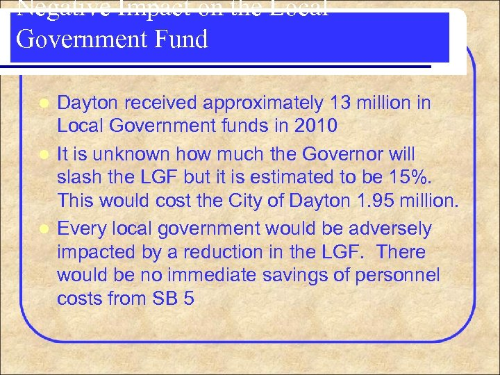 Negative Impact on the Local Government Fund Dayton received approximately 13 million in Local