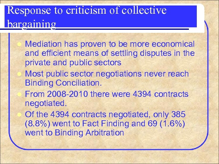 Response to criticism of collective bargaining Mediation has proven to be more economical and