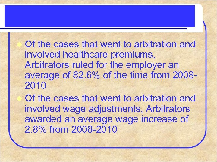 l Of the cases that went to arbitration and involved healthcare premiums, Arbitrators ruled