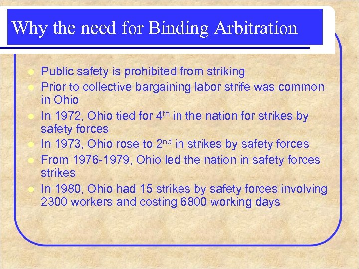 Why the need for Binding Arbitration l l l Public safety is prohibited from